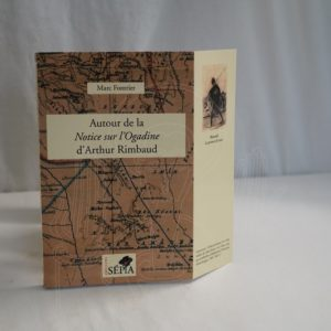 """FONTRIER Autour de la """"Notice sur l'Ogadine"""" d'Arthur Rimbaud."""