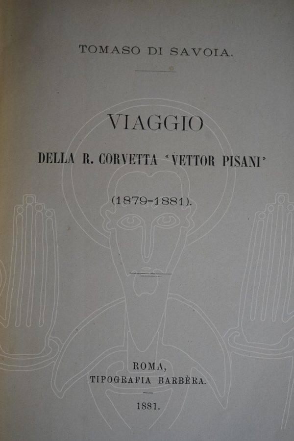 """SAVOIA Viaggio della R. Corvetta """"Vettor Pisani"""""""