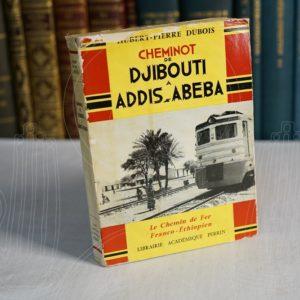 DUBOIS Cheminot, de Djibouti à Addis-Abeba.