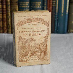 Exploration commerciale en Ethiopie. Obock-Le Choa- Le Kaffa.